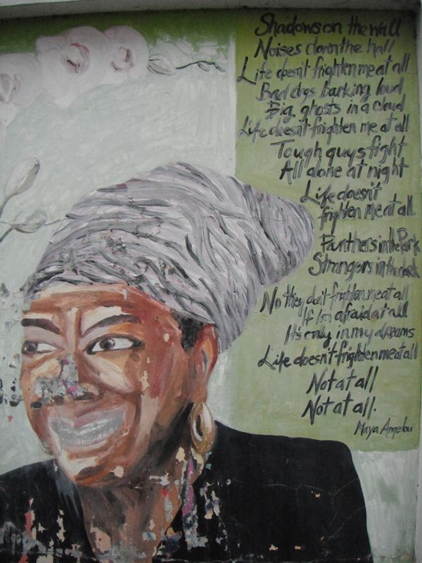 "Maya Angelou. ""Life doesn't frighten me"", London"